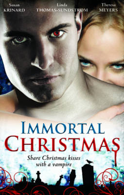 Immortal Christmas - Mills & Boon Special Releases (Paperback)