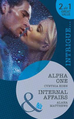 Alpha One / Internal Affairs - Mills & Boon Intrigue (Paperback)