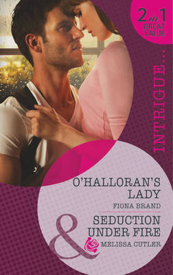 O'Halloran's Lady / Seduction Under Fire - Mills & Boon Intrigue (Paperback)