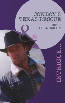 Cowboy's Texas Rescue - Mills & Boon Intrigue (Paperback)