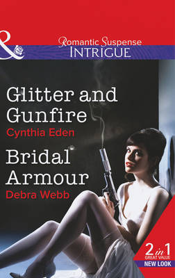 Glitter and Gunfire - Mills & Boon Intrigue (Paperback)