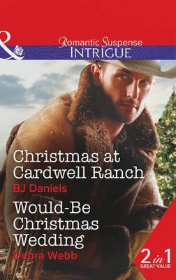 Christmas at Cardwell Ranch / Would be Christmas Wedding - Mills & Boon Intrigue (Paperback)