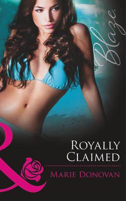 Royally Claimed - Mills & Boon Blaze (Paperback)