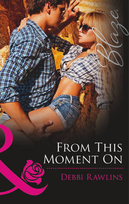 From This Moment on - Mills & Boon Blaze (Paperback)
