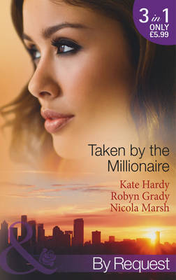 Taken by the Millionaire - Mills & Boon by Request (Paperback)