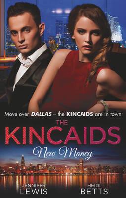 The Kincaids: New Money - Dynasties: The Kincaids (Paperback)