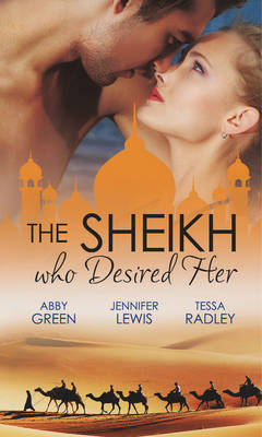 The Sheikh Who Desired Her - Mills & Boon Special Releases (Paperback)