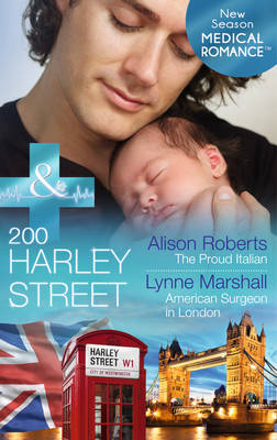 200 Harley Street: The Proud Italian - Mills & Boon Medical (Paperback)