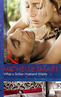 What a Sicilian Husband Wants - Mills & Boon Modern (Paperback)