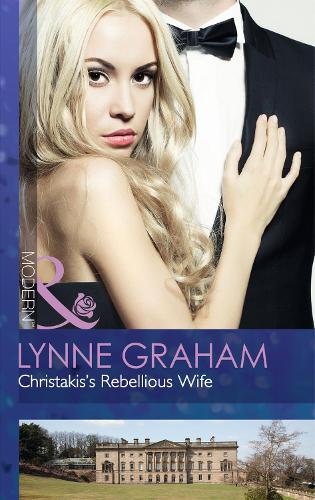 Christakis's Rebellious Wife - The Legacies of Powerful Men 2 (Paperback)