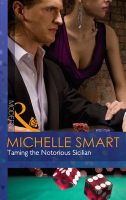 Taming the Notorious Sicilian - Mills & Boon Modern (Paperback)