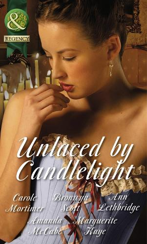 Unlaced by Candlelight: Not Just a Seduction / an Officer but No Gentleman / One Night with the Highlander / Running into Temptation / How to Seduce a Sheikh (Paperback)