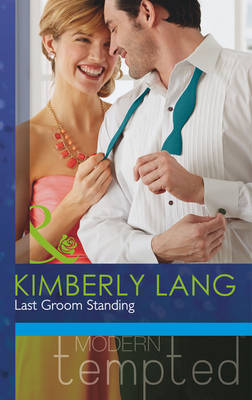 Last Groom Standing - Mills & Boon Modern Tempted (Paperback)