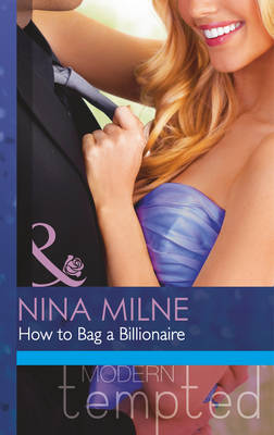 How to Bag a Billionaire - Mills & Boon Hardback Romance (Paperback)