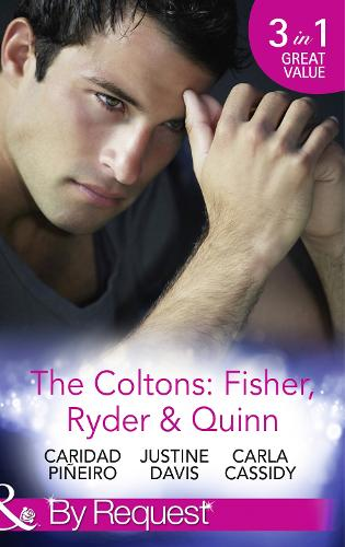 The Coltons: Fisher, Ryder & Quinn: Soldier's Secret Child (the Coltons: Family First, Book 4) / Baby's Watch (the Coltons: Family First, Book 5) / a Hero of Her Own (the Coltons: Family First, Book 6) (Paperback)