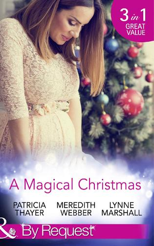 A Magical Christmas: Daddy by Christmas / Greek Doctor: One Magical Christmas / the Christmas Baby Bump (Paperback)