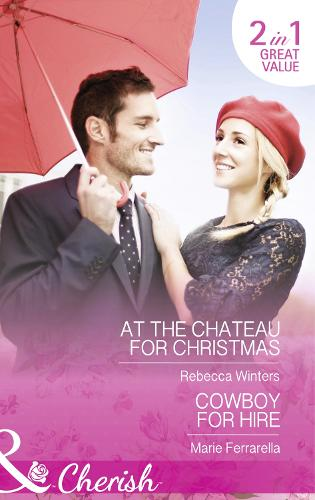 At The Chateau For Christmas: At the Chateau for Christmas / Cowboy for Hire (Paperback)