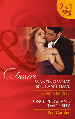 Wanting What She Can't Have - Mills & Boon Desire (Paperback)