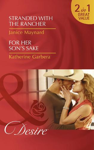 Stranded With The Rancher: Stranded with the Rancher / Stranded with the Rancher / for Her Son's Sake / for Her Son's Sake - Texas Cattleman's Club: After the Storm 2 (Paperback)