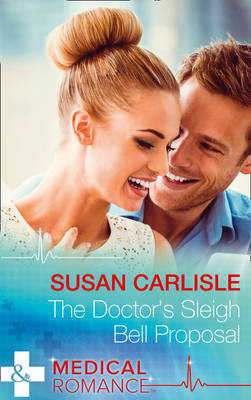 The Doctor's Sleigh Bell Proposal (Paperback)