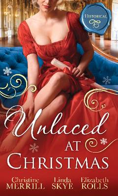 Unlaced at Christmas: The Christmas Duchess / Russian Winter Nights / A Shocking Proposition (Paperback)