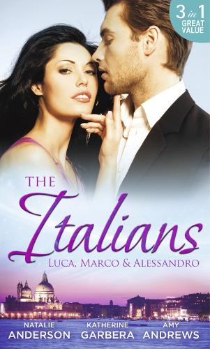 The Italians: Luca, Marco and Alessandro: Between the Italian's Sheets / the Moretti Heir / Alessandro and the Cheery Nanny (Paperback)