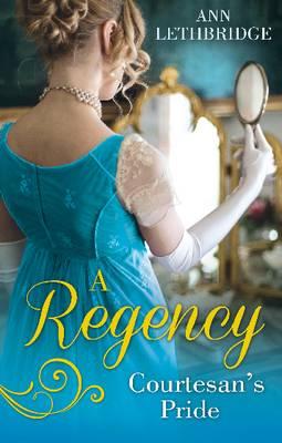 A Regency Courtesan's Pride: More Than a Mistress / The Rake's Inherited Courtesan (Paperback)