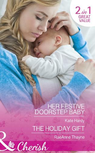 Her Festive Doorstep Baby: Her Festive Doorstep Baby / the Holiday Gift (Paperback)