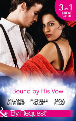 Bound by His Vow: His Final Bargain / The Rings That Bind / Marriage Made of Secrets (Paperback)