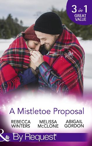 A Mistletoe Proposal: Marry Me Under the Mistletoe / a Little Bit of Holiday Magic / Christmas Magic in Heatherdale (Paperback)