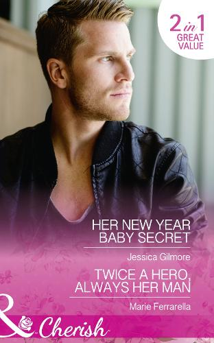 Her New Year Baby Secret: Her New Year Baby Secret (Maids Under the Mistletoe, Book 4) / Twice a Hero, Always Her Man (Matchmaking Mamas, Book 21) (Paperback)
