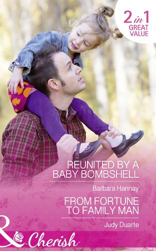 Reunited By A Baby Bombshell: Reunited by a Baby Bombshell / from Fortune to Family Man (the Fortunes of Texas: the Secret Fortunes, Book 4) (Paperback)