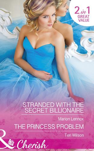 Stranded With The Secret Billionaire: Stranded with the Secret Billionaire / the Princess Problem (Drake Diamonds, Book 2) (Paperback)