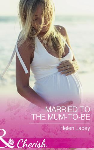 Married To The Mum-To-Be - The Cedar River Cowboys 4 (Paperback)