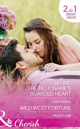 Behind The Billionaire's Guarded Heart: Behind the Billionaire's Guarded Heart / Wild West Fortune (the Fortunes of Texas: the Secret Fortunes, Book 6) (Paperback)