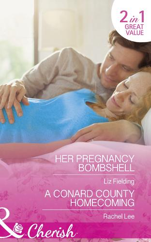 Her Pregnancy Bombshell: Her Pregnancy Bombshell (Summer at Villa Rosa, Book 1) / a Conard County Homecoming (Conard County: the Next Generation, Book 34) (Paperback)