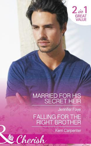 Married For His Secret Heir: Married for His Secret Heir (Mirraccino Marriages, Book 2) / Falling for the Right Brother (Saved by the Blog, Book 1) (Paperback)