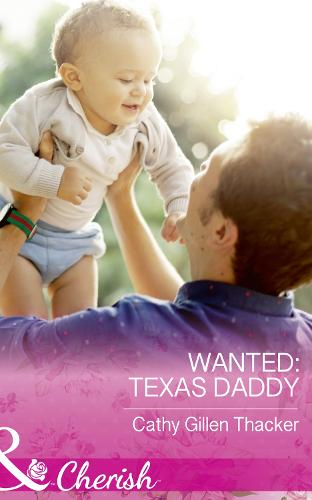 Wanted: Texas Daddy - Texas Legacies: The Lockharts 4 (Paperback)