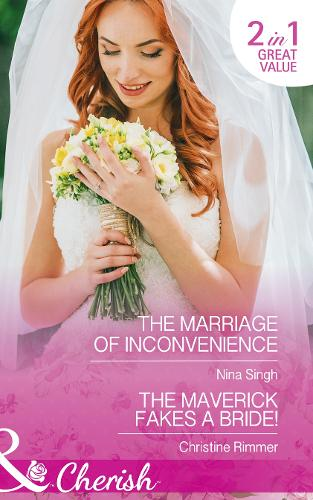 The Marriage Of Inconvenience: The Marriage of Inconvenience / the Maverick Fakes a Bride! (Montana Mavericks: the Great Family Roundup, Book 1) (Paperback)