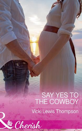 Say Yes To The Cowboy - Thunder Mountain Brotherhood 10 (Paperback)