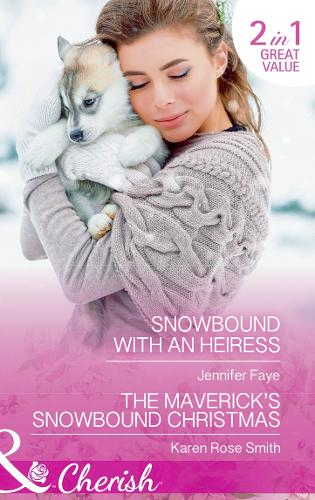 Snowbound With An Heiress: Snowbound with an Heiress / the Maverick's Snowbound Christmas (Montana Mavericks: the Great Family Roundup, Book 5) (Paperback)