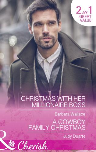 Christmas With Her Millionaire Boss: Christmas with Her Millionaire Boss (the Men Who Make Christmas, Book 1) / a Cowboy Family Christmas (Rocking Chair Rodeo, Book 3) (Paperback)