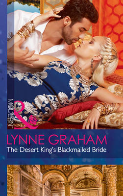 The Desert King's Blackmailed Bride - Brides for the Taking 1 (Paperback)