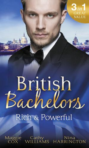 British Bachelors: Rich and Powerful: What His Money Can't Hide / His Temporary Mistress / Trouble on Her Doorstep (Paperback)