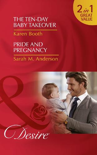 The Ten-Day Baby Takeover: The Ten-Day Baby Takeover (Billionaires and Babies, Book 82) / Pride and Pregnancy (Paperback)