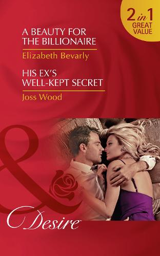 A Beauty For The Billionaire: A Beauty for the Billionaire (Accidental Heirs, Book 4) / His Ex's Well-Kept Secret (the Ballantyne Billionaires, Book 1) (Paperback)