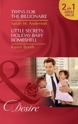 Twins For The Billionaire: Twins for the Billionaire (Billionaires and Babies, Book 89) / Little Secrets: Holiday Baby Bombshell (Little Secrets, Book 5) (Paperback)