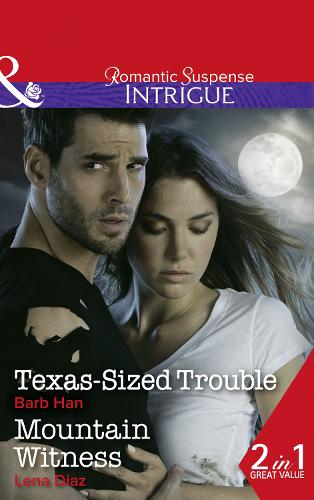 Texas-Sized Trouble: Texas-Sized Trouble / Mountain Witness (Paperback)