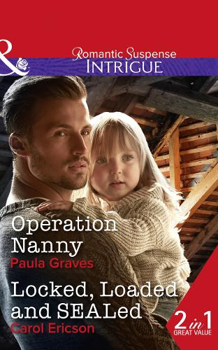 Operation Nanny: Operation Nanny (Campbell Cove Academy, Book 4) / Locked, Loaded and Sealed (Red, White and Built, Book 1) (Paperback)