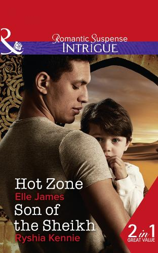 Hot Zone: Hot Zone (Ballistic Cowboys, Book 3) / Son of the Sheikh (Desert Justice, Book 3) (Paperback)